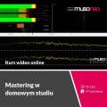 Musoneo - Mastering w domowym studiu - Kurs video PL (wersja elektroniczna)