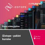 Musoneo - iZotope - pakiet 3 kursów - kurs video PL (wersja elektroniczna)